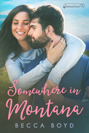 Somewhere in Montana by Becca Boyd