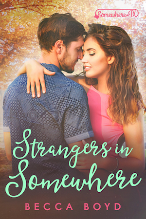 Strangers in Somewhere by Becca Boyd