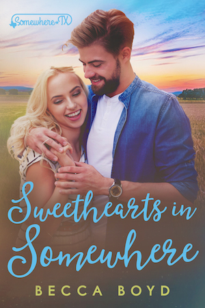 Sweethearts in Somewhere by Becca Boyd