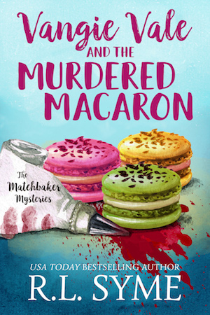 Vangie Vale and the Murdered Macaron by R.L. Syme